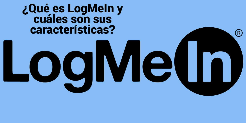 ¿Qué es LogMeIn y cuales son sus características?