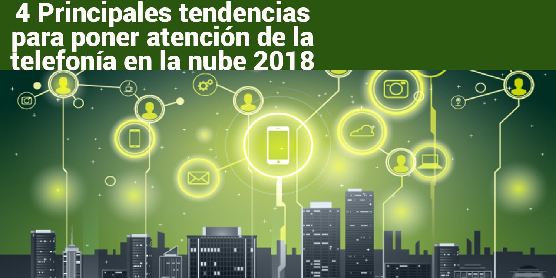 tendencias de telefonia en la nube 2018