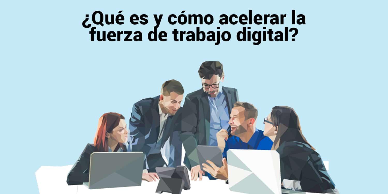fuerza de trabajo digital