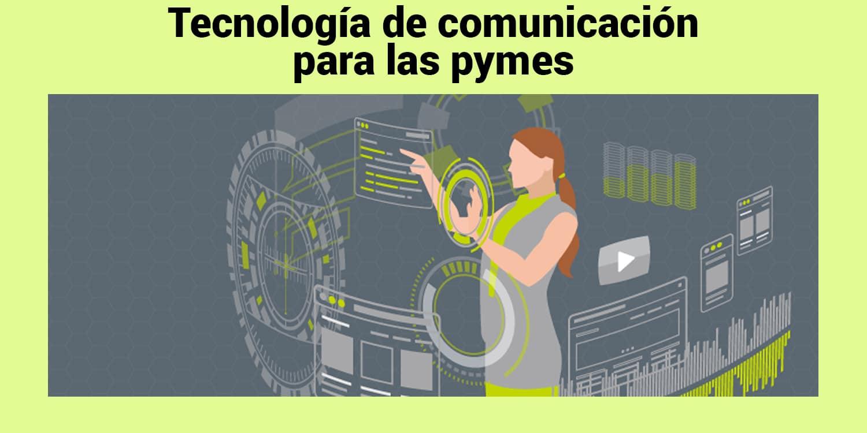 Tecnología de comunicación para las pymes